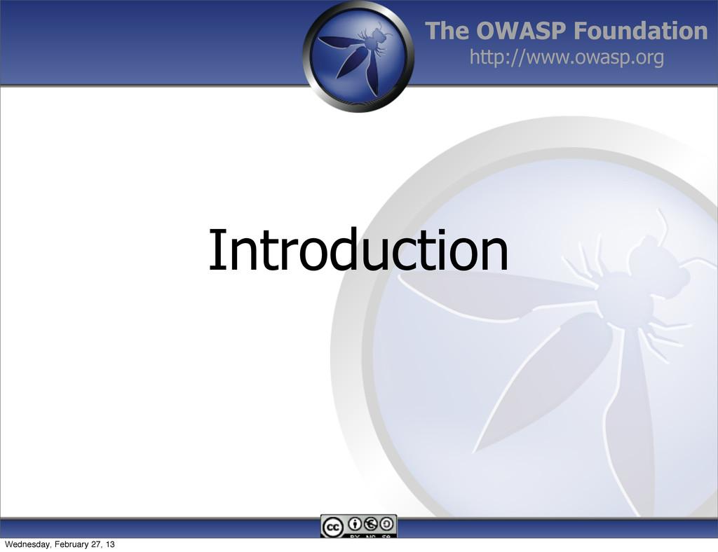The OWASP Foundation http://www.owasp.org Intro...