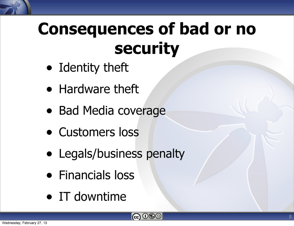 Consequences of bad or no security • Identity t...