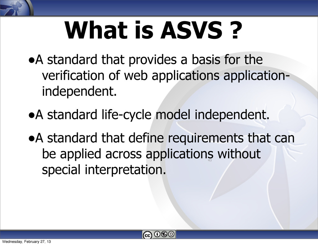 What is ASVS ? •A standard that provides a basi...