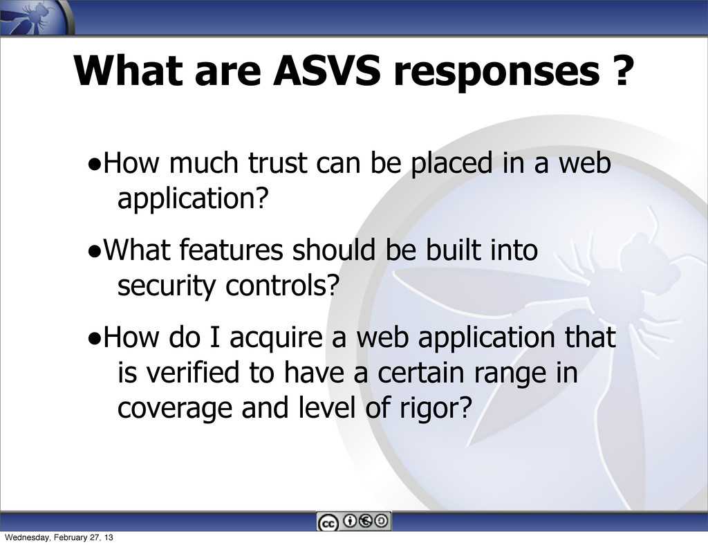 What are ASVS responses ? •How much trust can b...