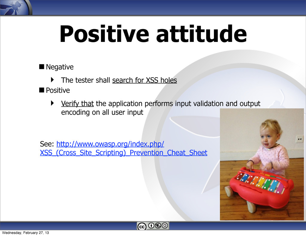Positive attitude Negative  The tester shall ...