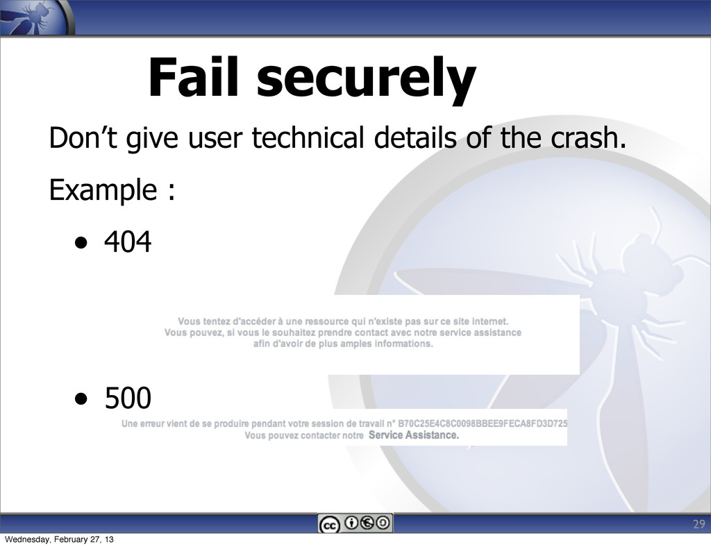 Fail securely Don't give user technical details...