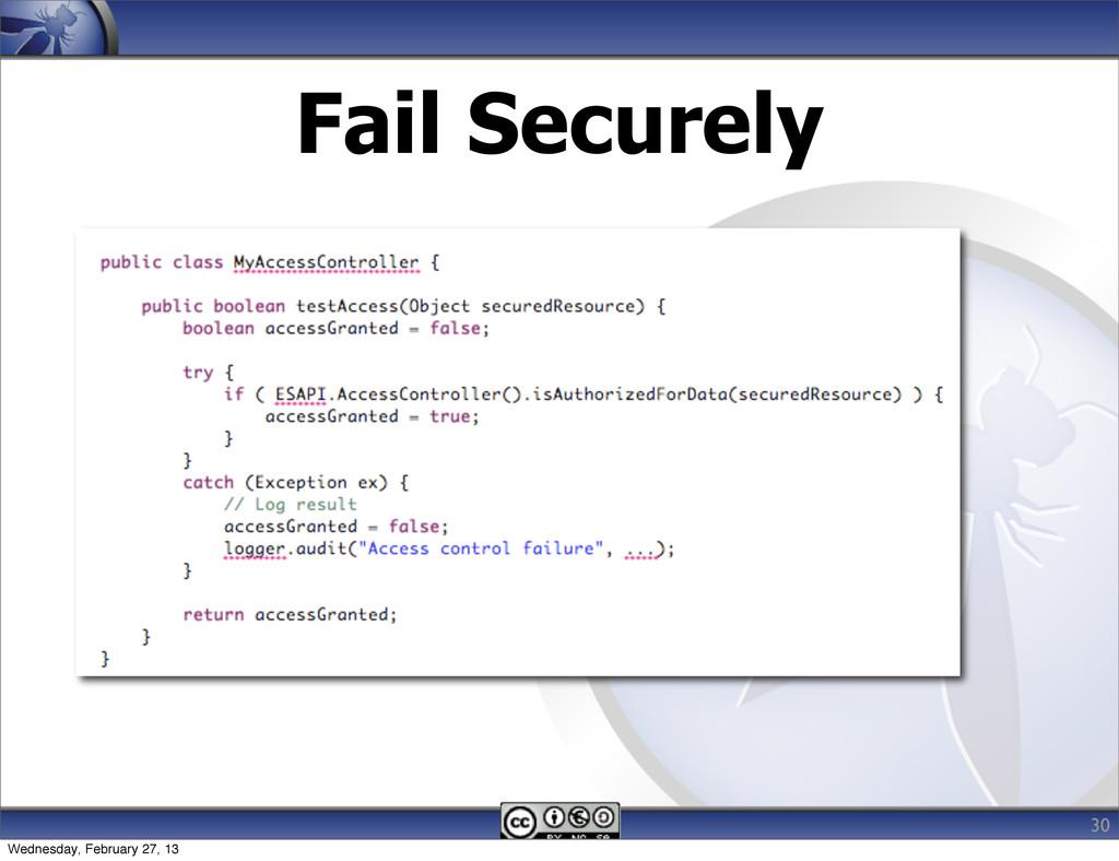 Fail Securely 30 Wednesday, February 27, 13