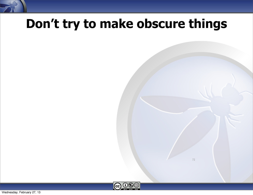 Don't try to make obscure things 72 Wednesday, ...