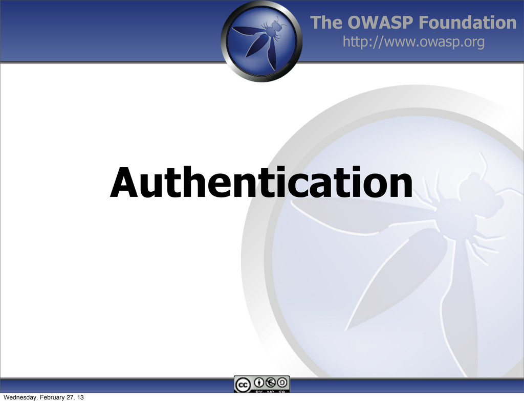 The OWASP Foundation http://www.owasp.org Authe...