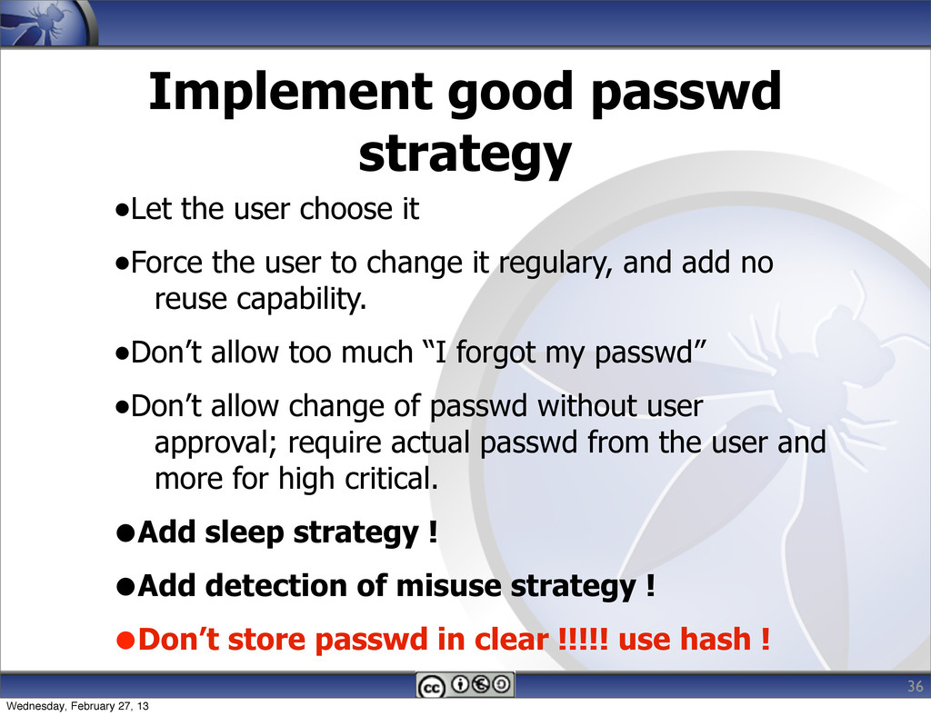 Implement good passwd strategy •Let the user ch...