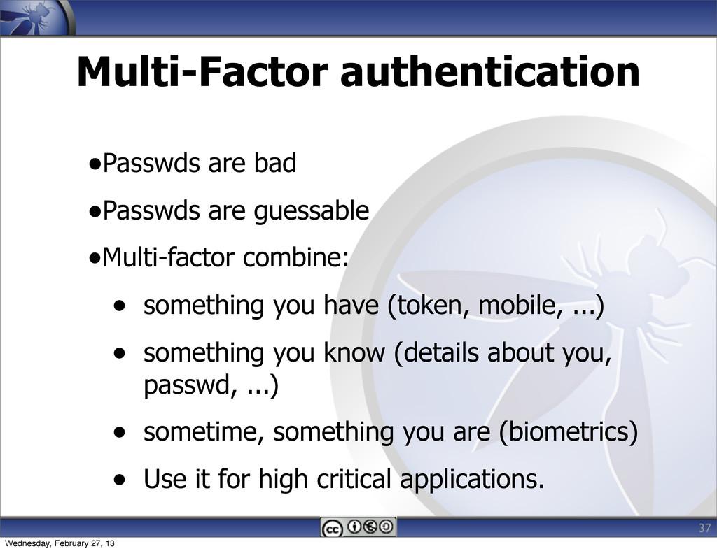 Multi-Factor authentication •Passwds are bad •P...
