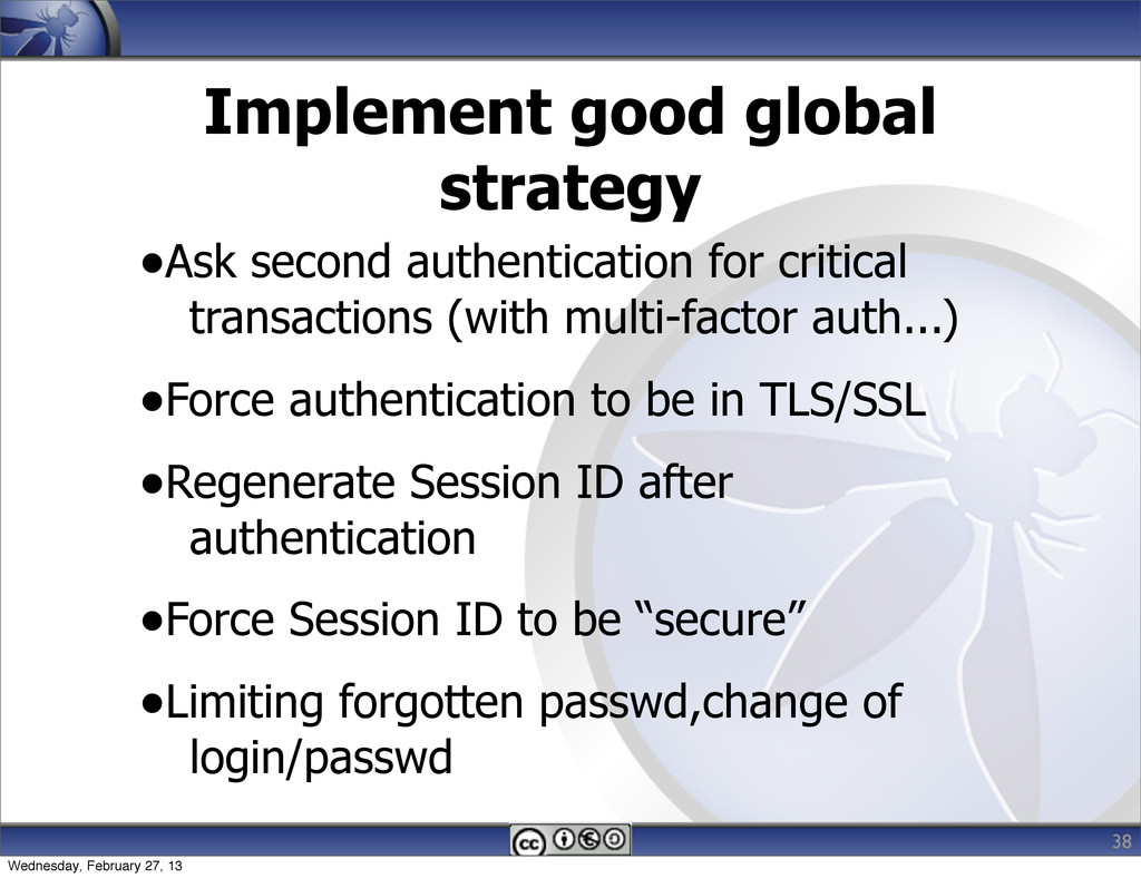 Implement good global strategy •Ask second auth...