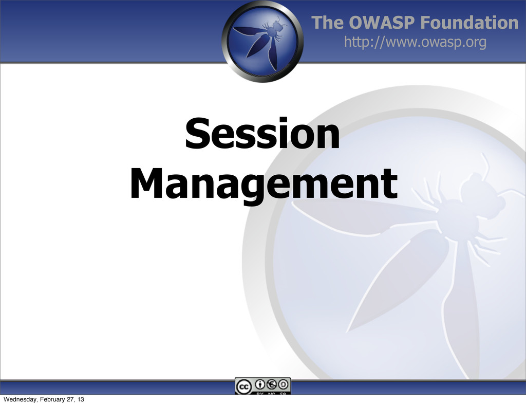 The OWASP Foundation http://www.owasp.org Sessi...