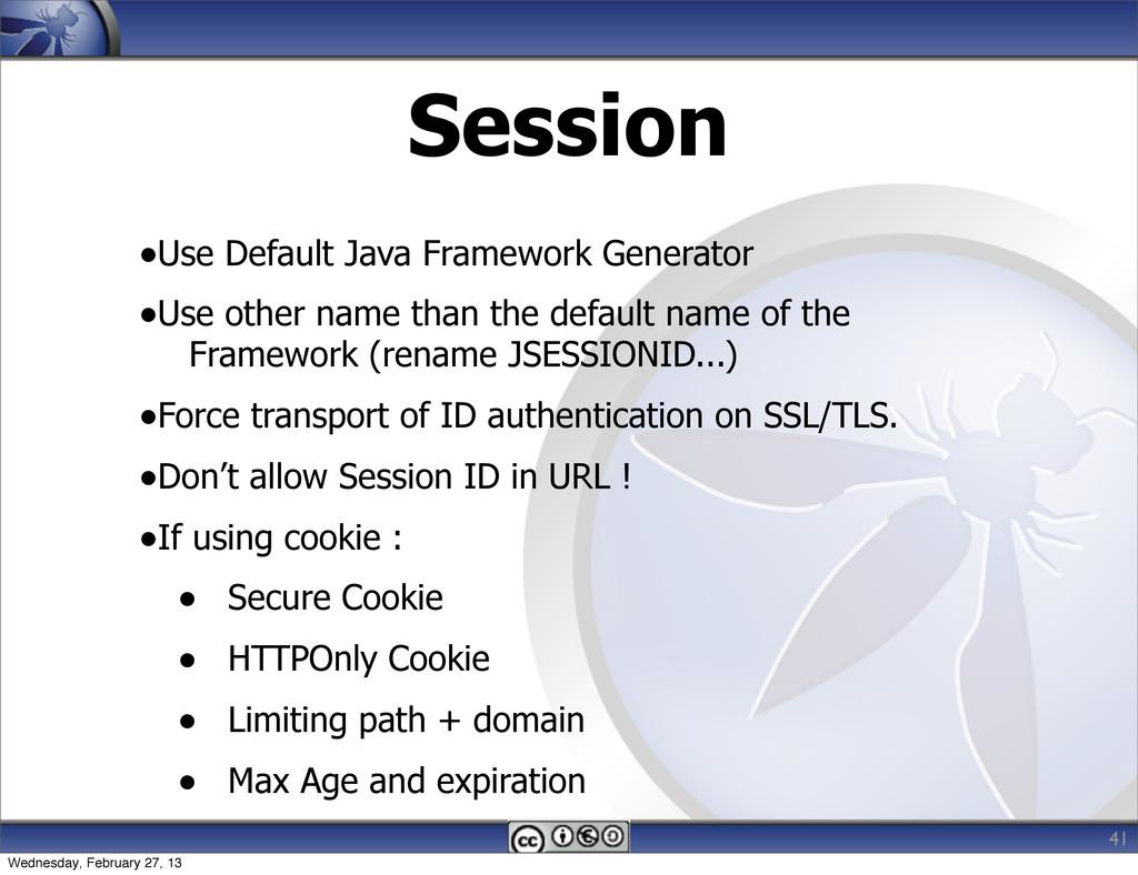 Session •Use Default Java Framework Generator •...