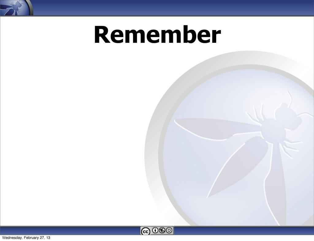 Remember Wednesday, February 27, 13