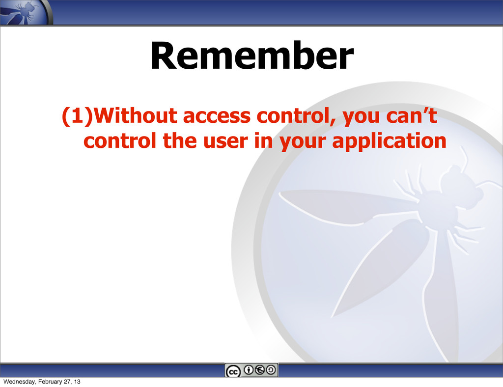Remember (1)Without access control, you can't c...