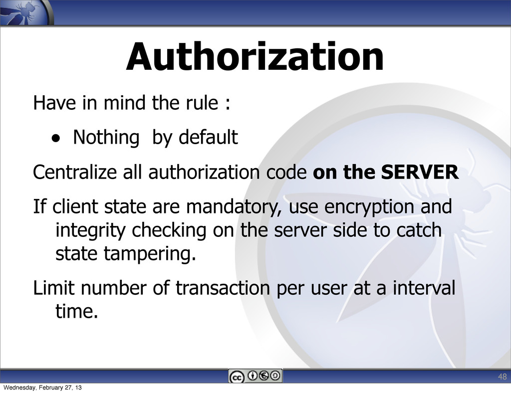Authorization Have in mind the rule : • Nothing...