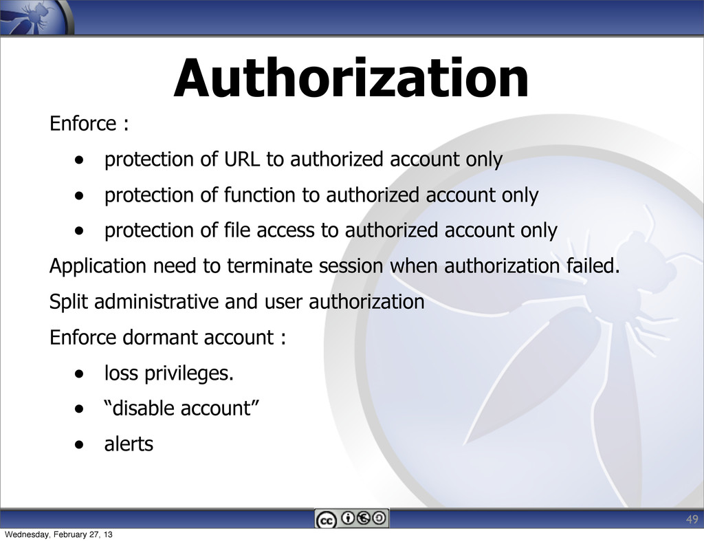 Authorization Enforce : • protection of URL to ...