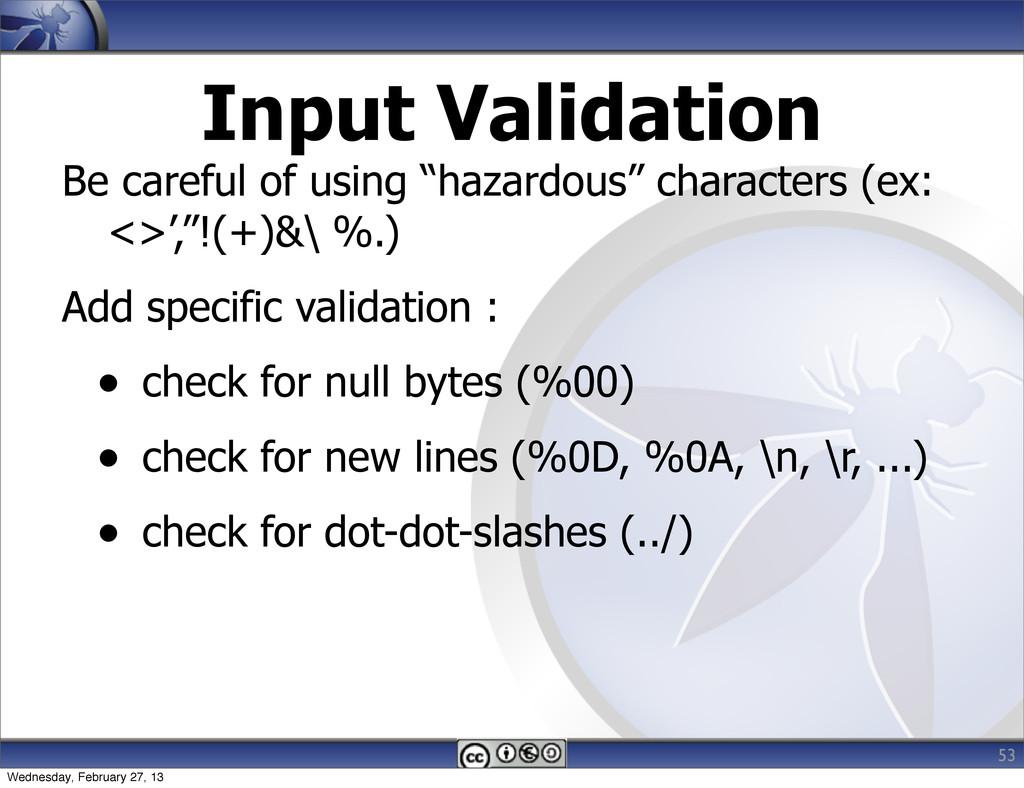 """Input Validation Be careful of using """"hazardous..."""
