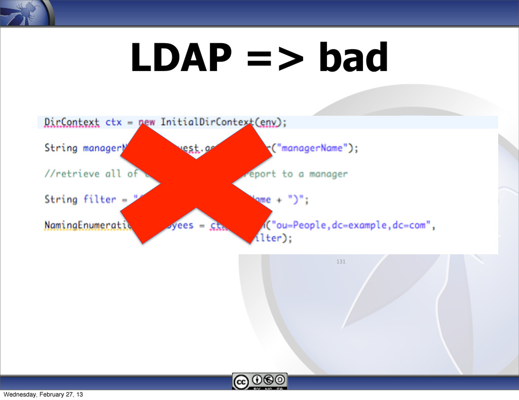 LDAP => bad 131 Wednesday, February 27, 13