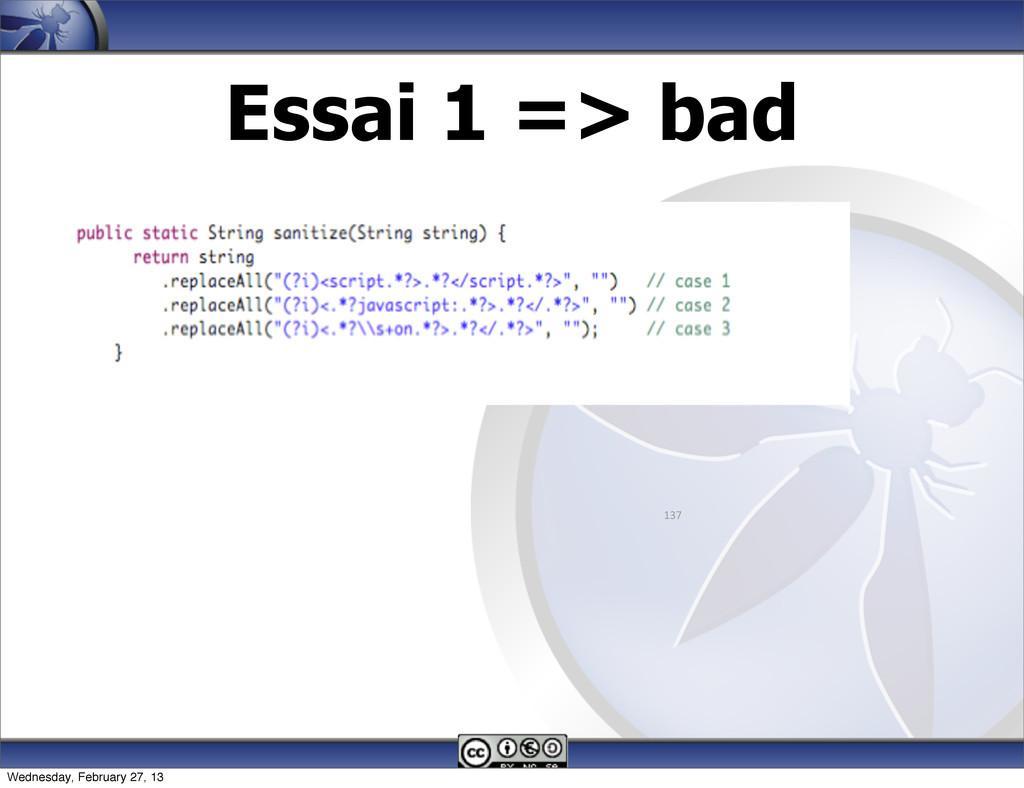 Essai 1 => bad 137 Wednesday, February 27, 13