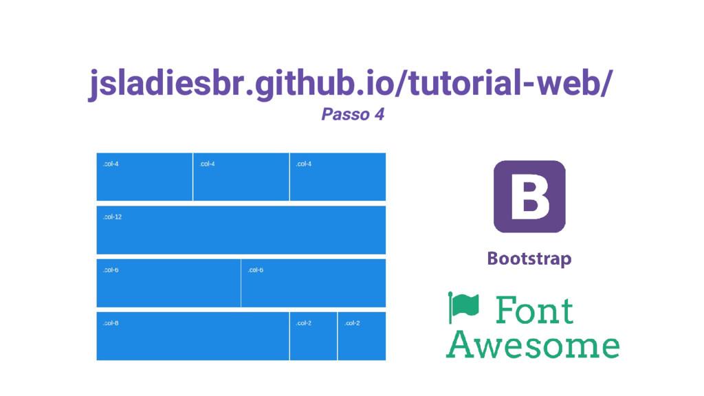 jsladiesbr.github.io/tutorial-web/ Passo 4