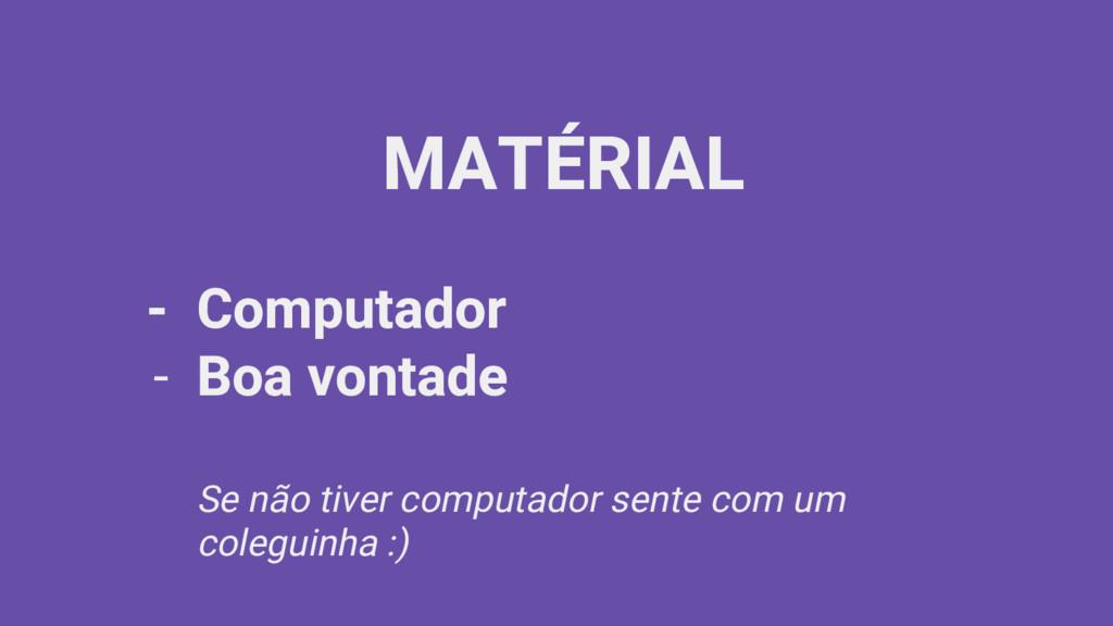 MATÉRIAL - Computador - Boa vontade Se não tive...