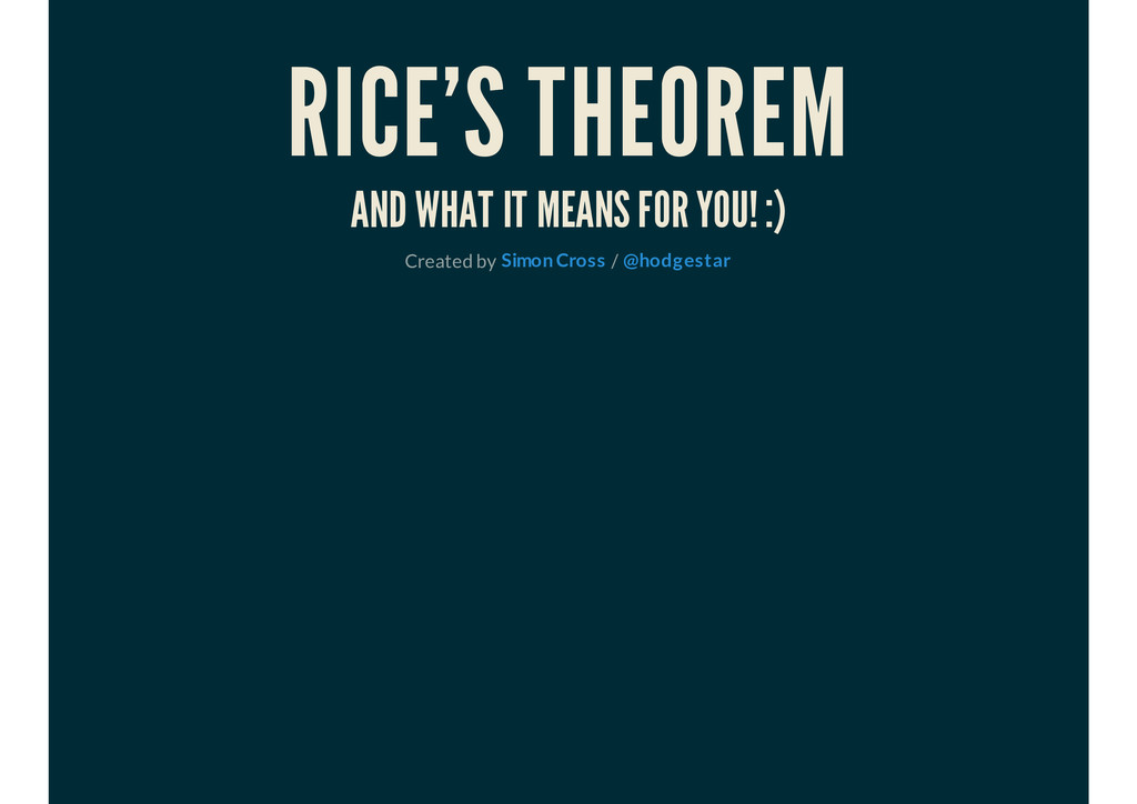 RICE'S THEOREM AND WHAT IT MEANS FOR YOU! :) Cr...