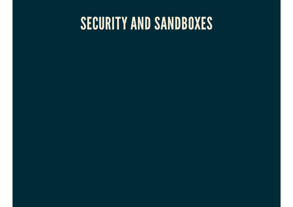 SECURITY AND SANDBOXES