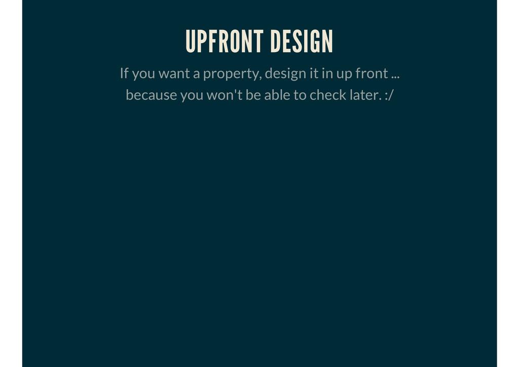 UPFRONT DESIGN If you want a property, design i...