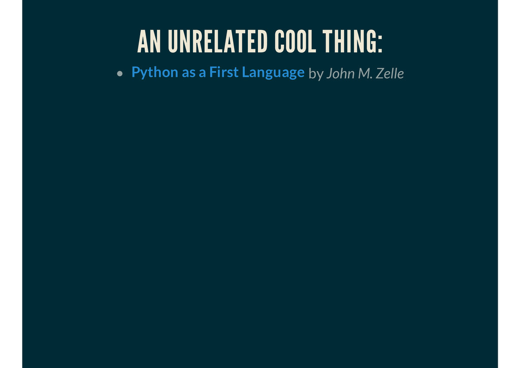 AN UNRELATED COOL THING: by John M. Zelle Pytho...
