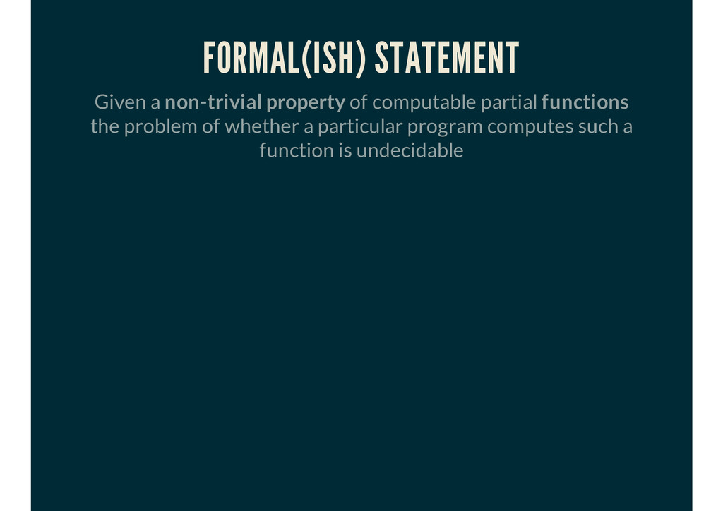 FORMAL(ISH) STATEMENT Given a non-trivial prope...