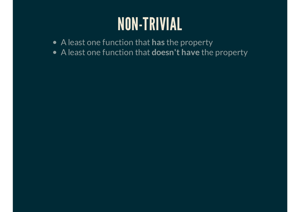 NON-TRIVIAL A least one function that has the p...
