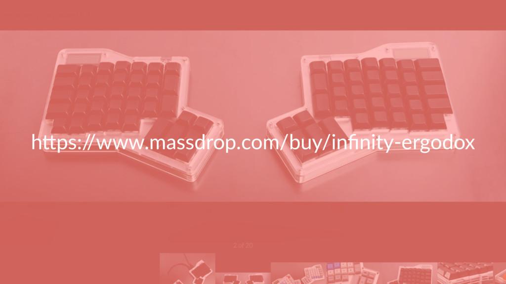 """h""""ps:/ /www.massdrop.com/buy/infinity-ergodox"""