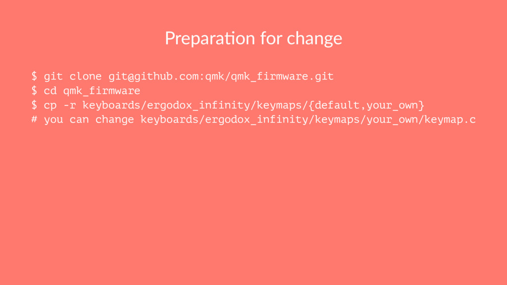 Prepara&on for change $ git clone git@github.co...