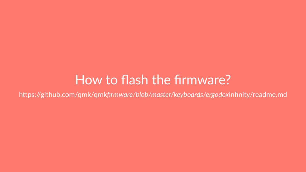 "How to flash the firmware? h""ps:/ /github.com/qmk..."