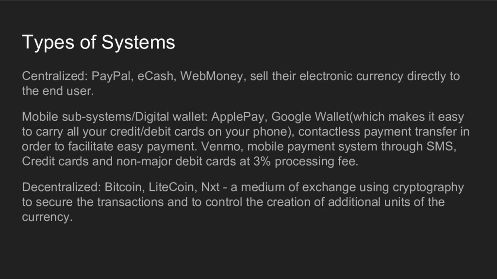 Types of Systems Centralized: PayPal, eCash, We...