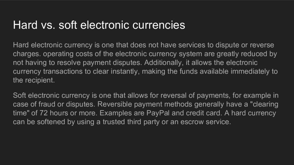 Hard vs. soft electronic currencies Hard electr...