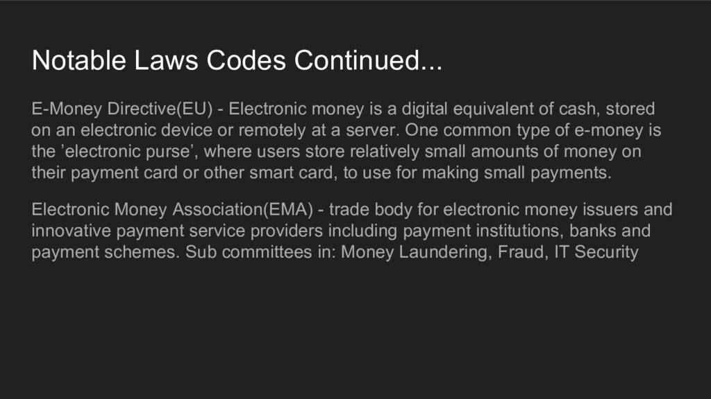 Notable Laws Codes Continued... E-Money Directi...