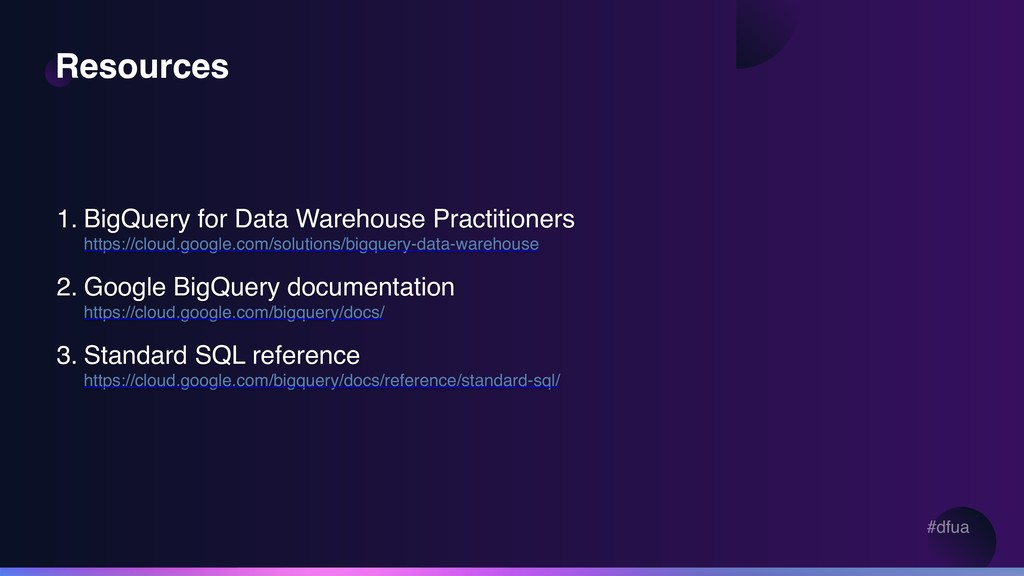 #dfua Resources 1. BigQuery for Data Warehouse ...