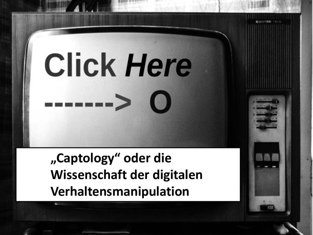"""""""Captology"""" oder die Wissenschaft der digitalen..."""