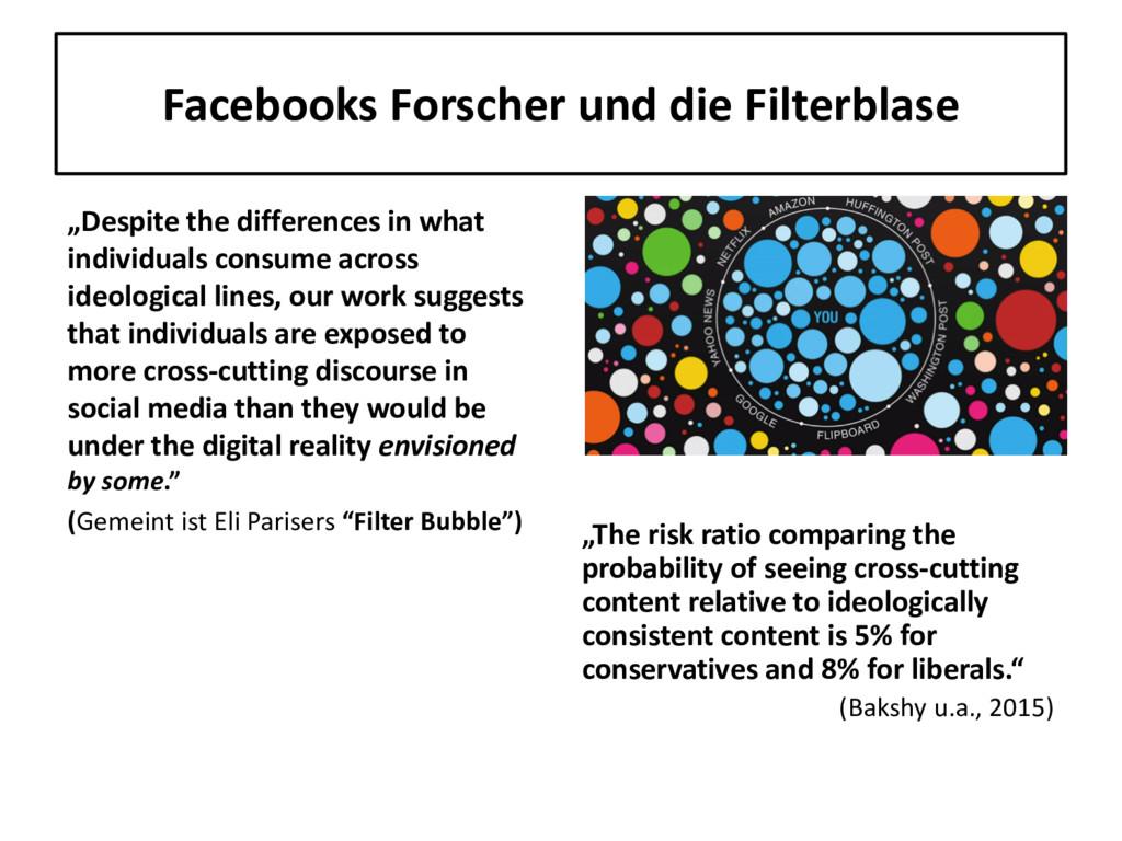 """Facebooks Forscher und die Filterblase """"Despite..."""