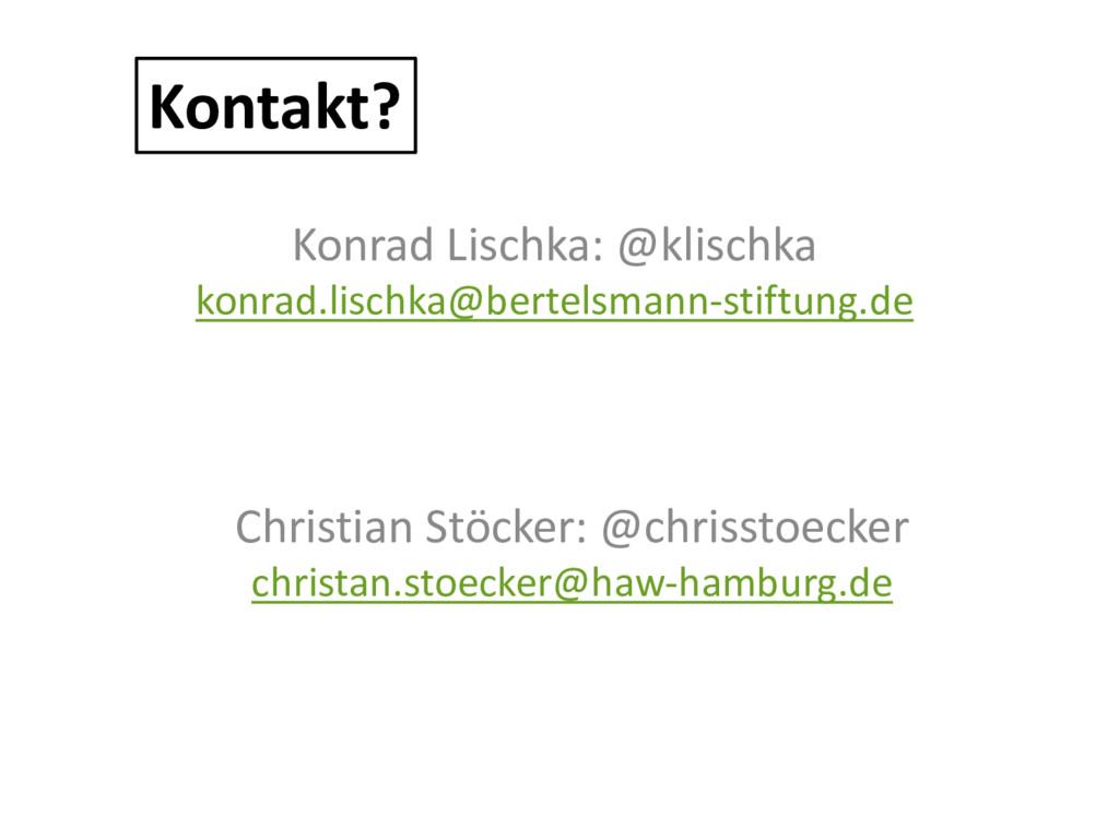 Konrad Lischka: @klischka konrad.lischka@bertel...