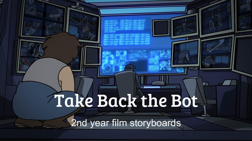 Take Back the Bot 2nd year film storyboards