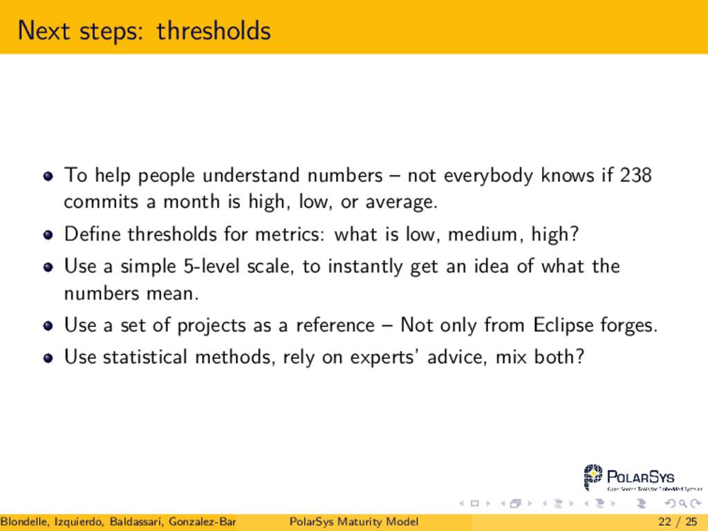 Next steps: thresholds To help people understan...