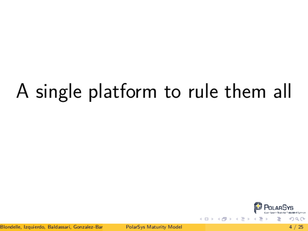 A single platform to rule them all Blondelle, I...