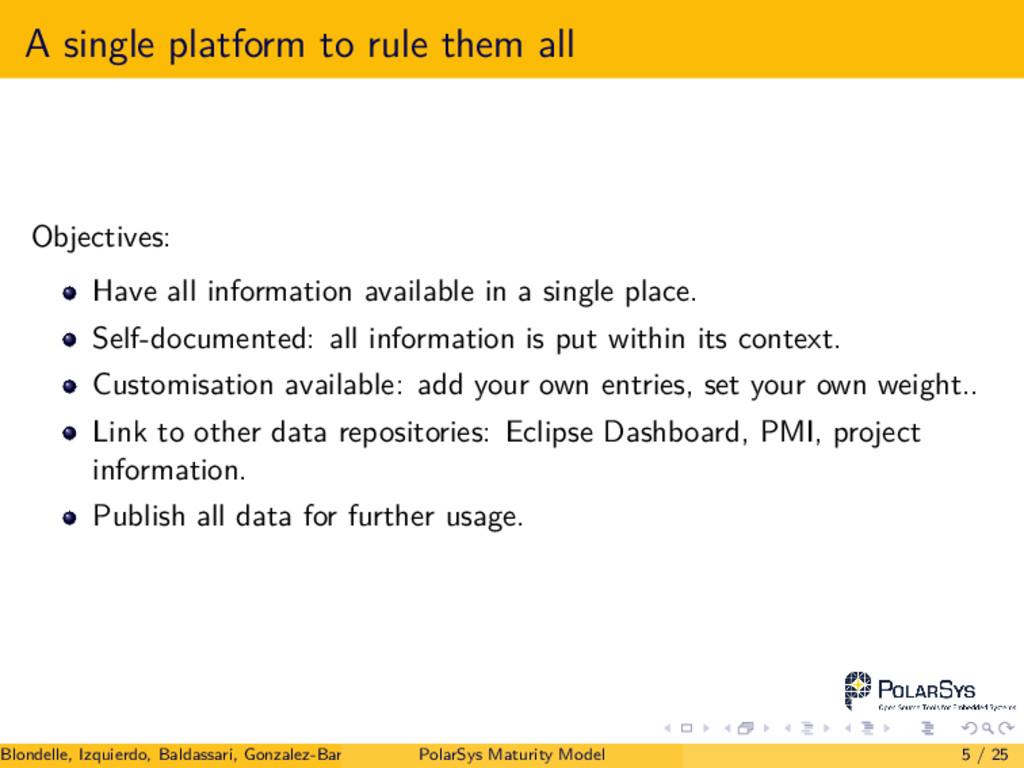A single platform to rule them all Objectives: ...