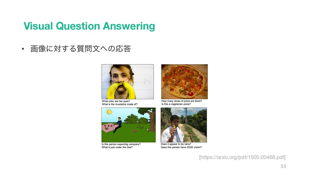 Visual Question Answering 51 [https://arxiv.org...