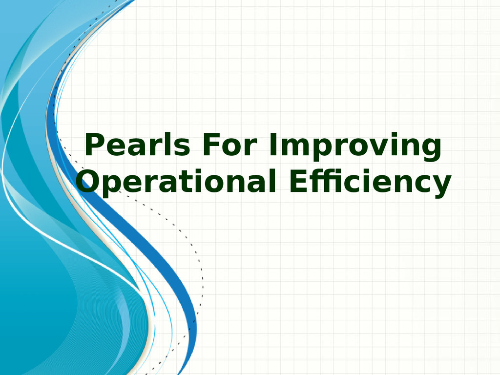 Pearls For Improving Operational Efficiency