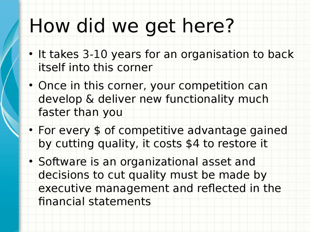 How did we get here? • It takes 3-10 years for ...