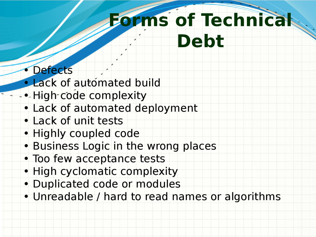 Forms of Technical Debt • Defects • Lack of aut...