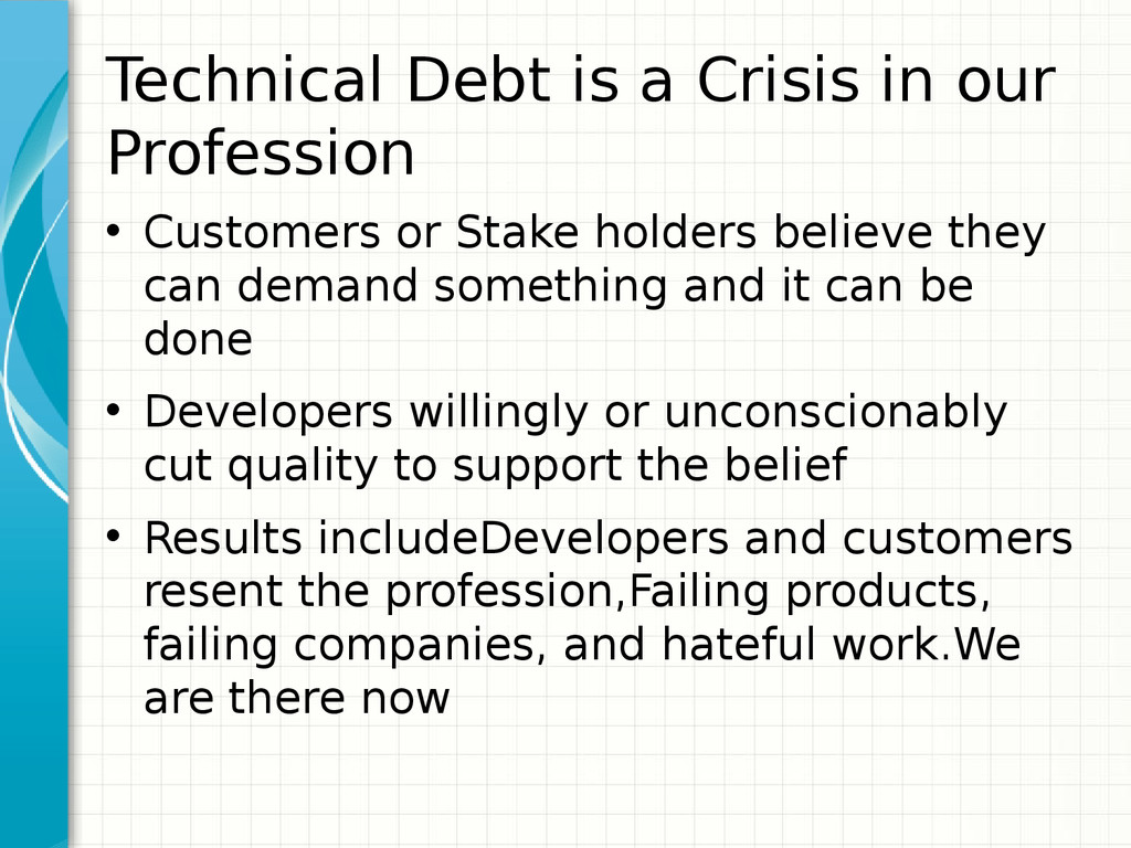 Technical Debt is a Crisis in our Profession • ...