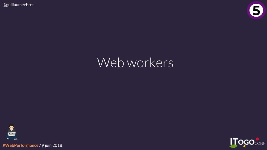 #WebPerformance / 9 juin 2018 @guillaumeehret W...