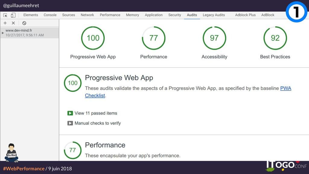 #WebPerformance / 9 juin 2018 @guillaumeehret 1